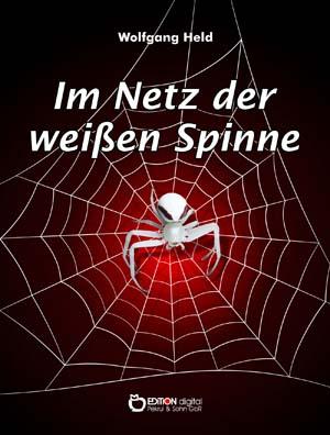 Im Netz der weißen Spinne. von Wolfgang Held