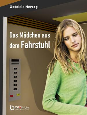 Das Mädchen aus dem Fahrstuhl. von Gabriele Herzog