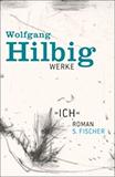 Ich von Wolfgang Hilbig