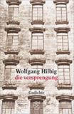 die versprengung. Gedichte von Wolfgang Hilbig
