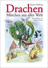 Drachen - Märchen aus aller Welt von Rainer Hohberg, Werner Schinko (Illustrator)