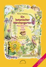 Ein botanischer Märchengarten. Pflanzenmärchen & -portraits von Rainer Hohberg, Kerstin Ramm (Autor)