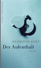 Der Aufenthalt. Roman von Hermann Kant