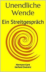 Unendliche Wende: Ein Streitgespäch von Hermann Kant, Zwerenz Gerhard (Autor)