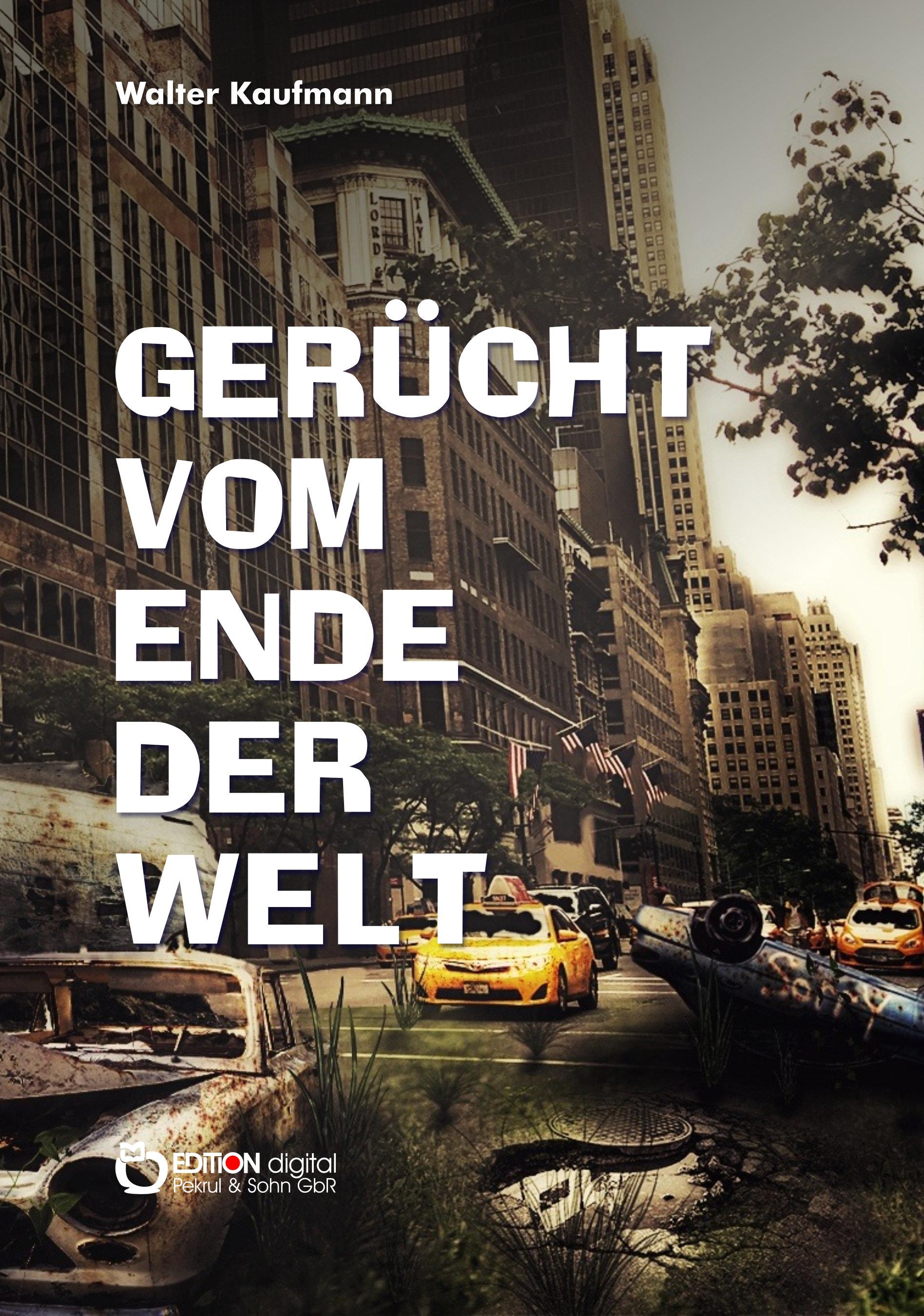 Gerücht vom Ende der Welt von Walter Kaufmann