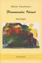 Flammendes Irland. Reportagen von Walter Kaufmann, Angela Brunner (Illustrator)
