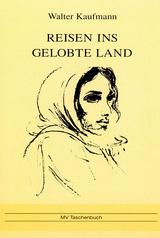 Reisen ins gelobte Land von Walter Kaufmann, Angela Brunner (Illustrator)