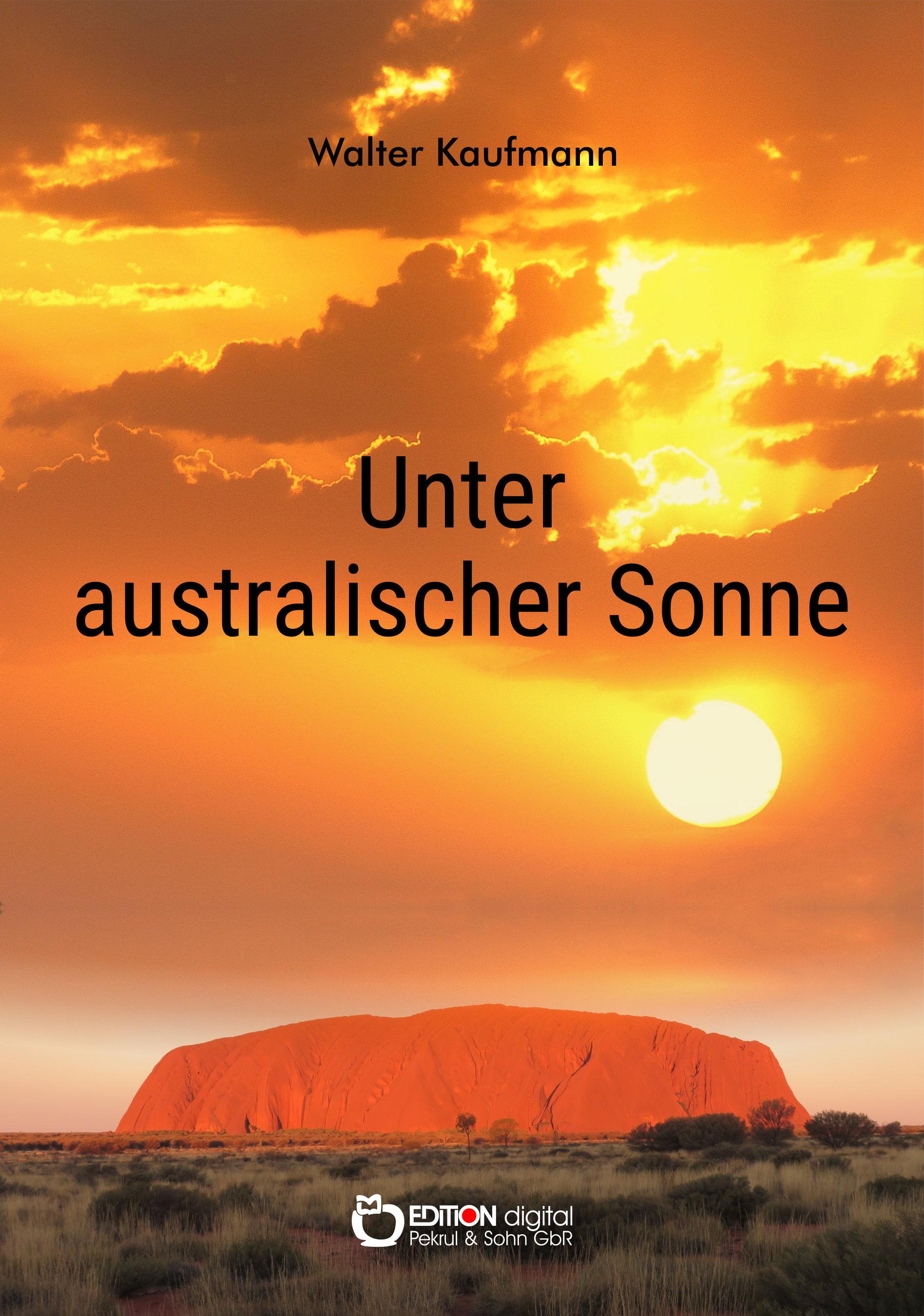Unter australischer Sonne von Walter Kaufmann
