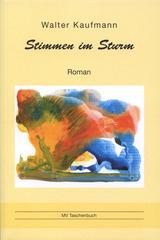 Stimmen im Sturm. Roman von Walter Kaufmann