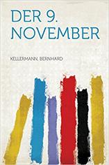Der 9. November von Bernhard Kellermann