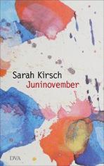 Juninovember von Sarah Kirsch