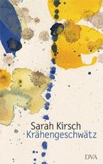 Krähengeschwätz von Sarah Kirsch