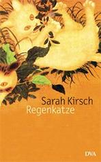 Regenkatze von Sarah Kirsch