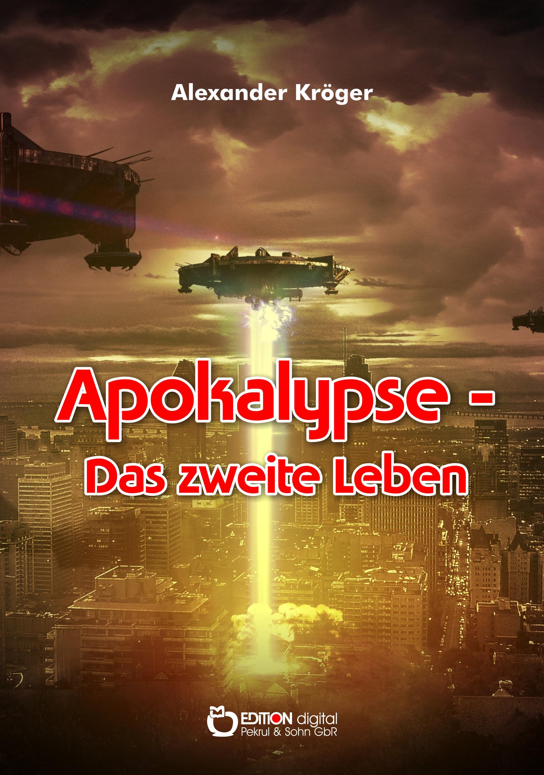 Apokalypse - Das zweite Leben von Alexander Kröger