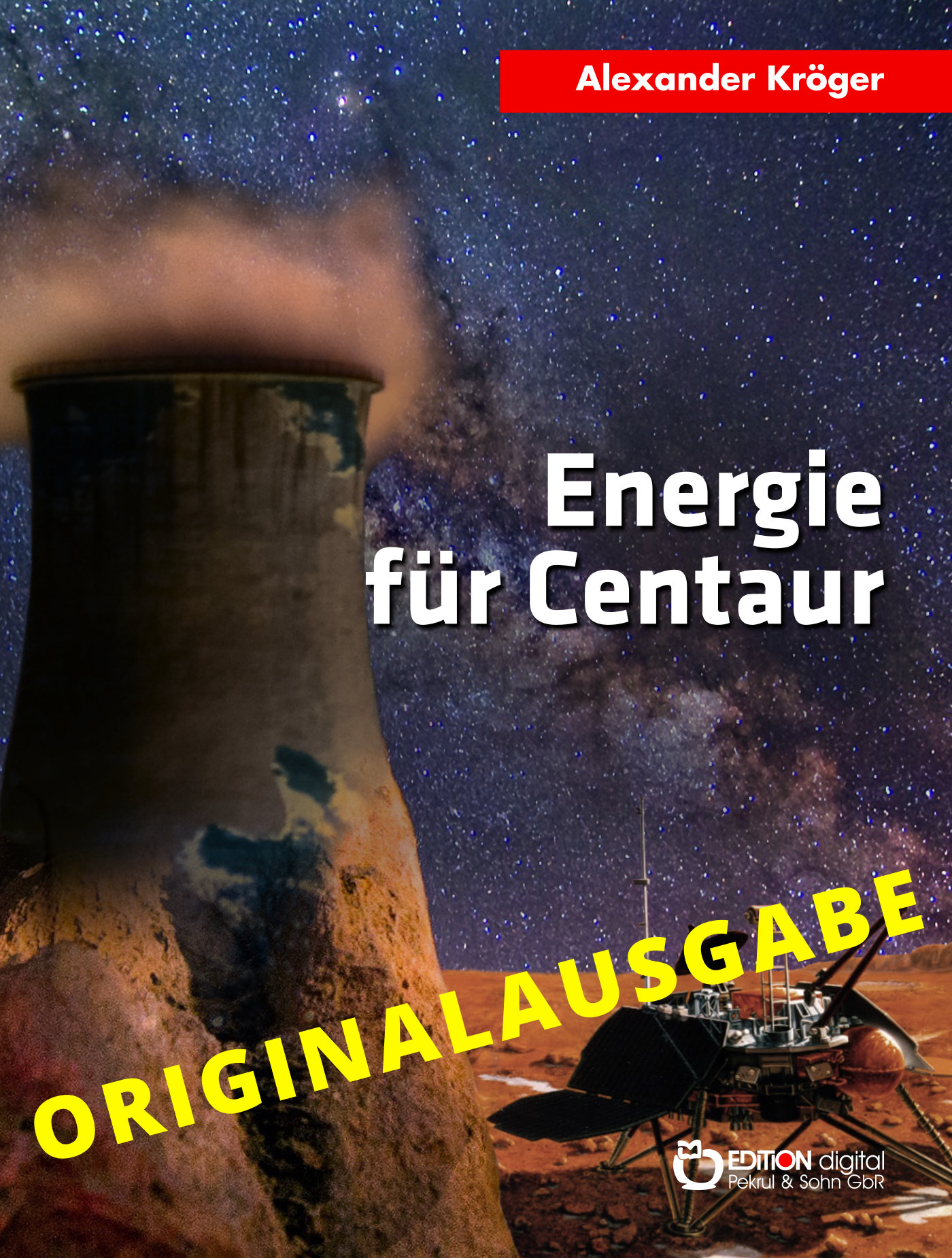 Energie für Centaur - Originalausgabe. Wissenschaftlich-phantastischer Roman von Alexander Kröger