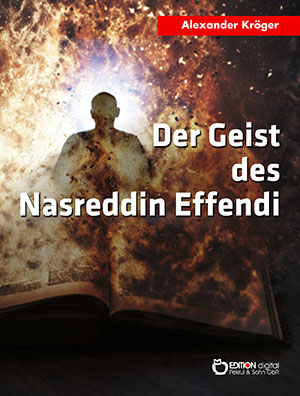 Der Geist des Nasreddin Effendi. Science Fiction-Roman von Alexander Kröger