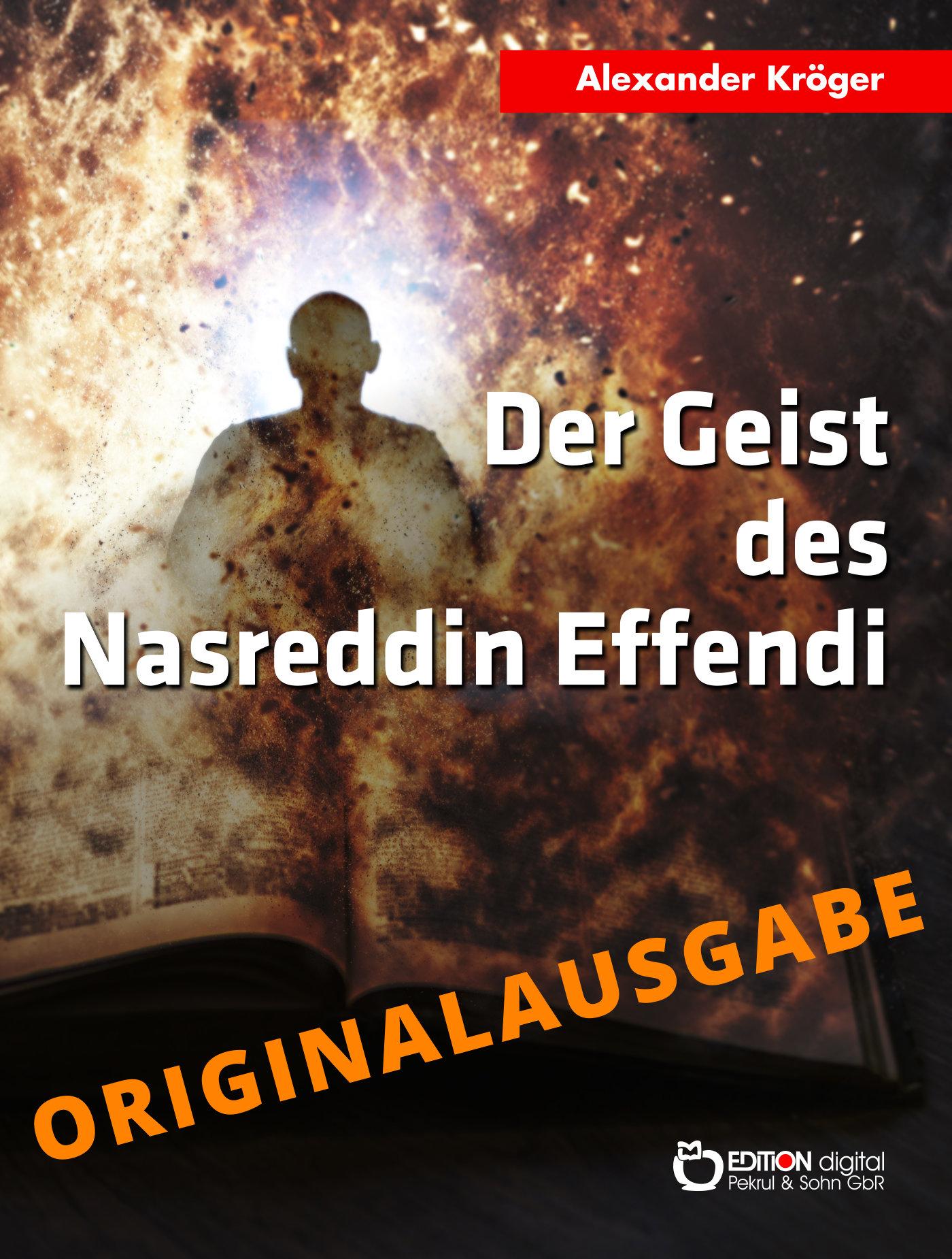 Der Geist des Nasreddin Effendi - Originalausgabe von Alexander Kröger