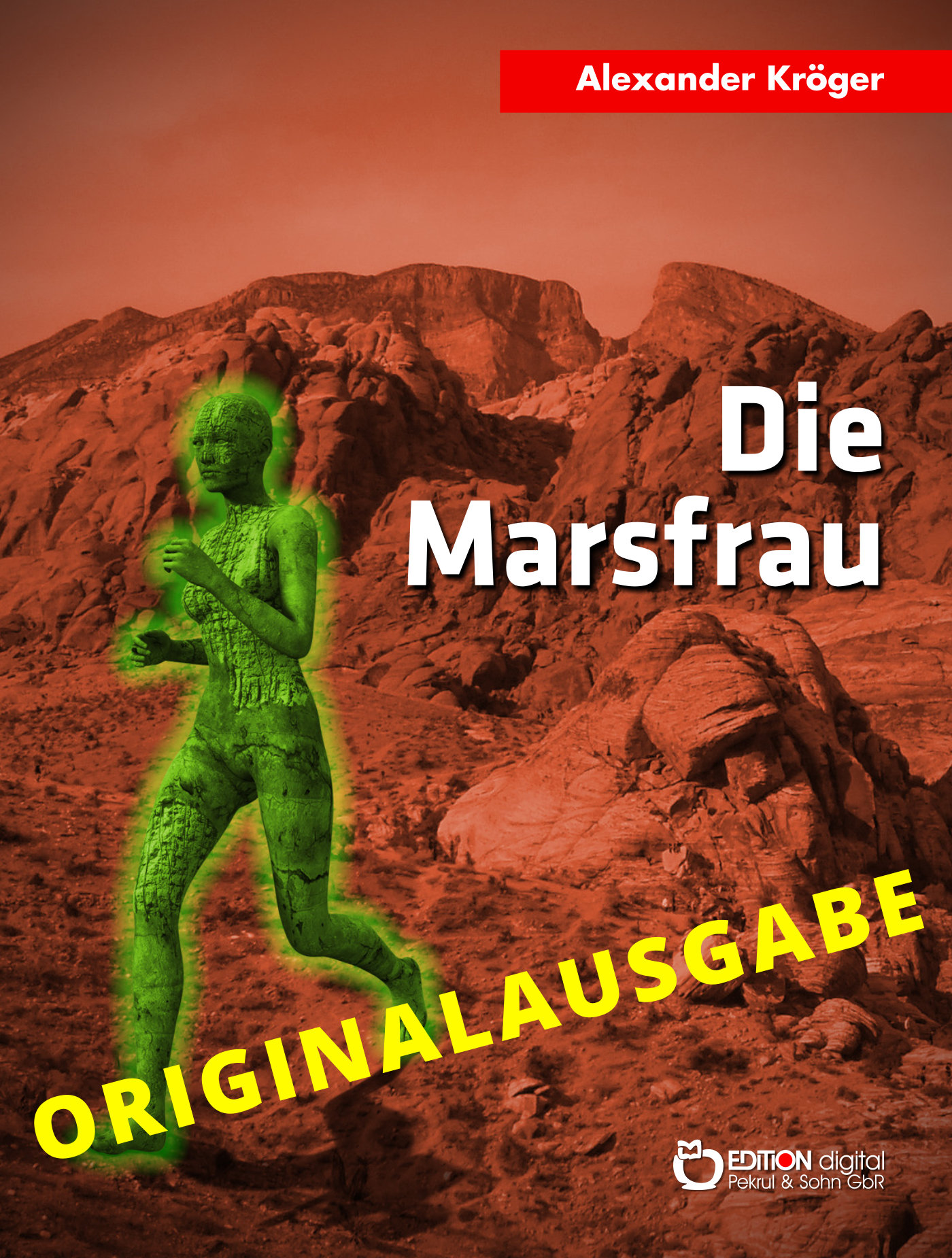 Die Marsfrau – Originalausgabe. Wissenschaftlich-phantastischer Roman von Alexander Kröger