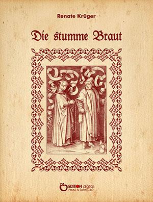 Die stumme Braut von Renate Krüger