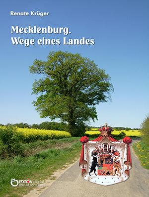 Mecklenburg. Wege eines Landes von Renate Krüger