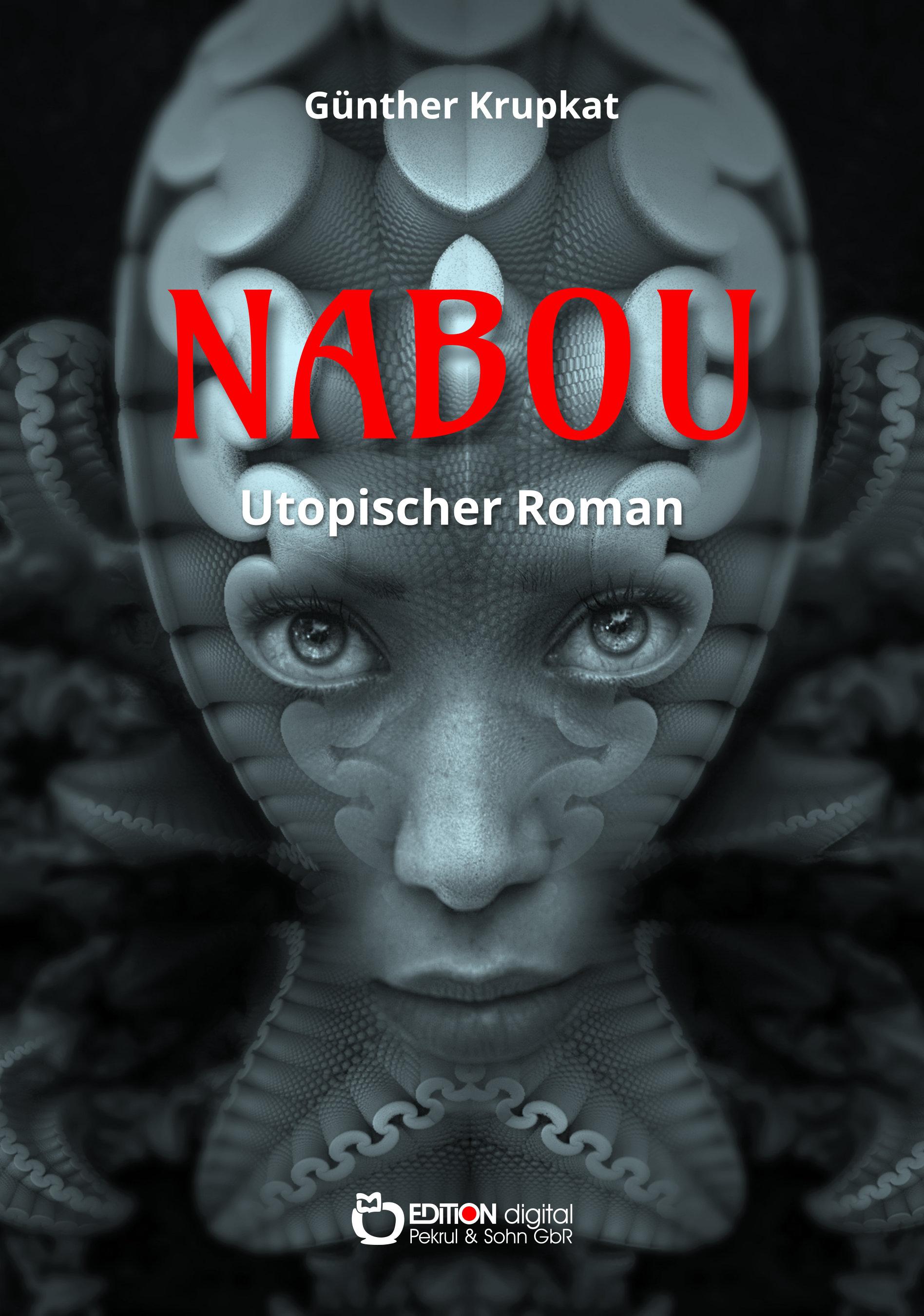 Nabou. Utopischer Roman von Günther Krupkat