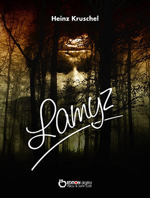 Lamyz. Erzählungen von Heinz Kruschel
