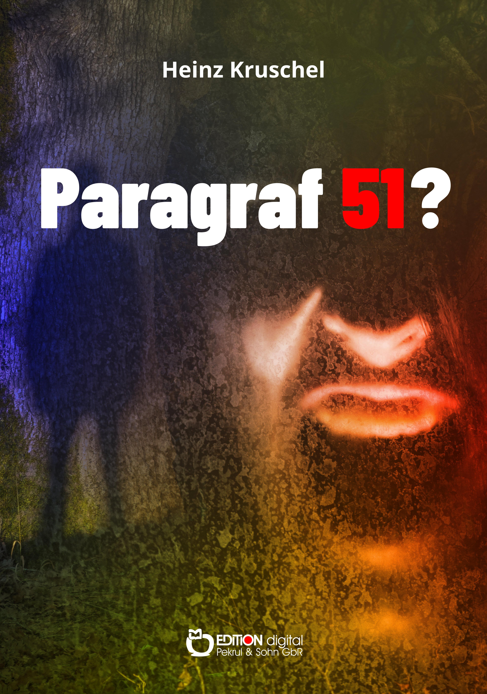 Paragraf 51? von Heinz Kruschel