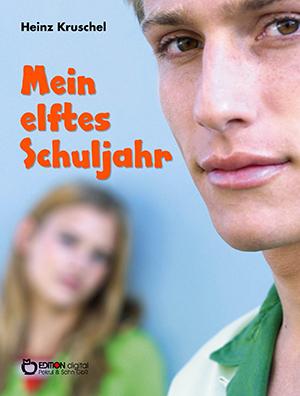 Mein elftes Schuljahr von Heinz Kruschel