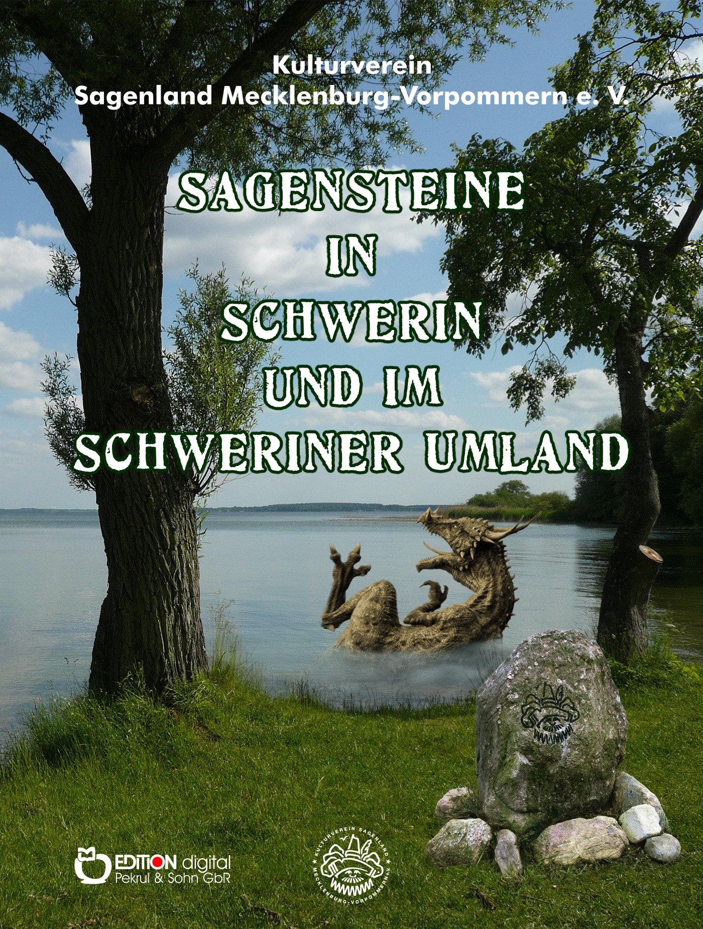 Sagensteine in Schwerin und im Schweriner Umland. 2. überarbeitete und erweiterte Ausgabe von Mecklenburg-Vorpommern Kulturverein Sagenland, Alphonse Allais (Autor), Eckart Bomke (Autor)