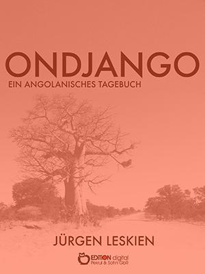 Ondjango. Ein angolanisches Tagebuch von Jürgen Leskien