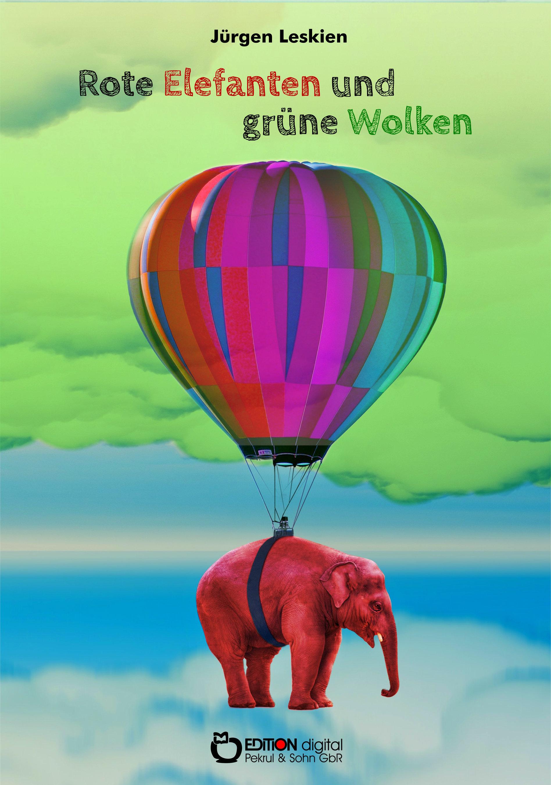 Rote Elefanten und grüne Wolken für Till von Jürgen Leskien