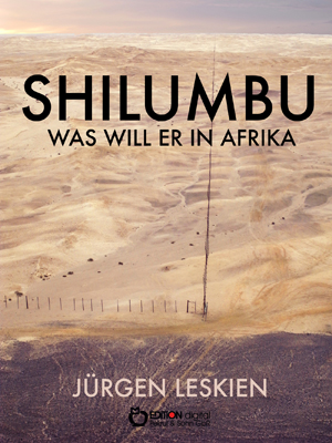 Shilumbu. Was will er in Afrika von Jürgen Leskien