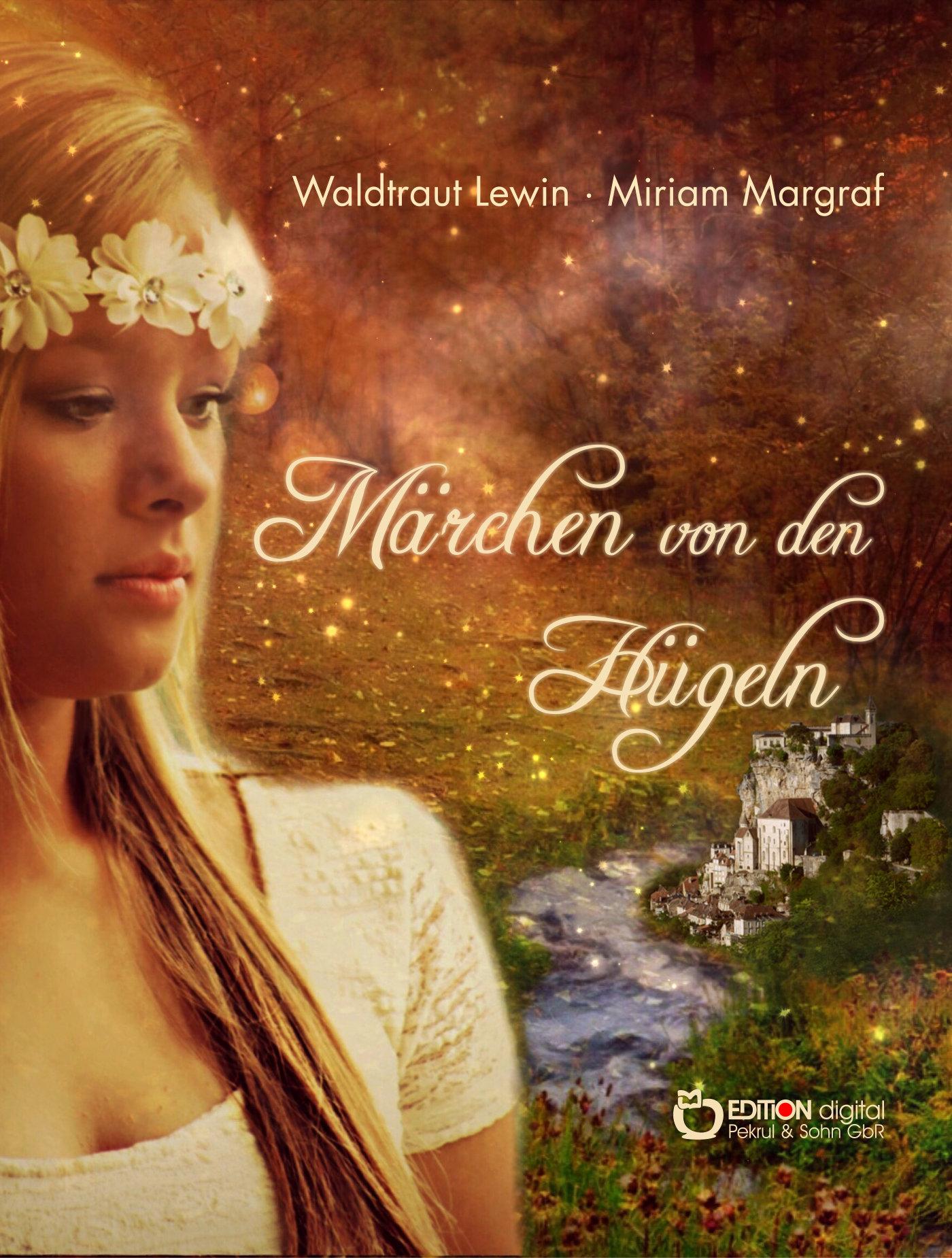 Märchen von den Hügeln von Waldtraut Lewin