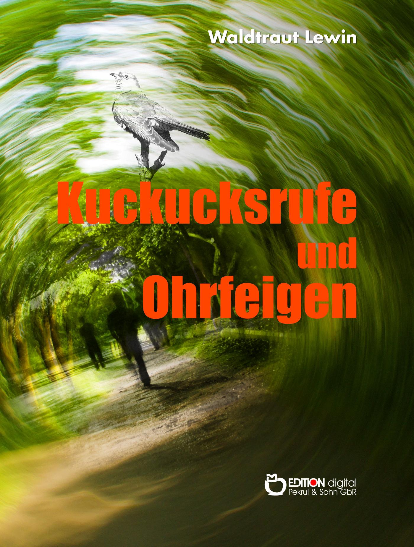 Kuckucksrufe und Ohrfeigen. Erzählungen von Waldtraut Lewin