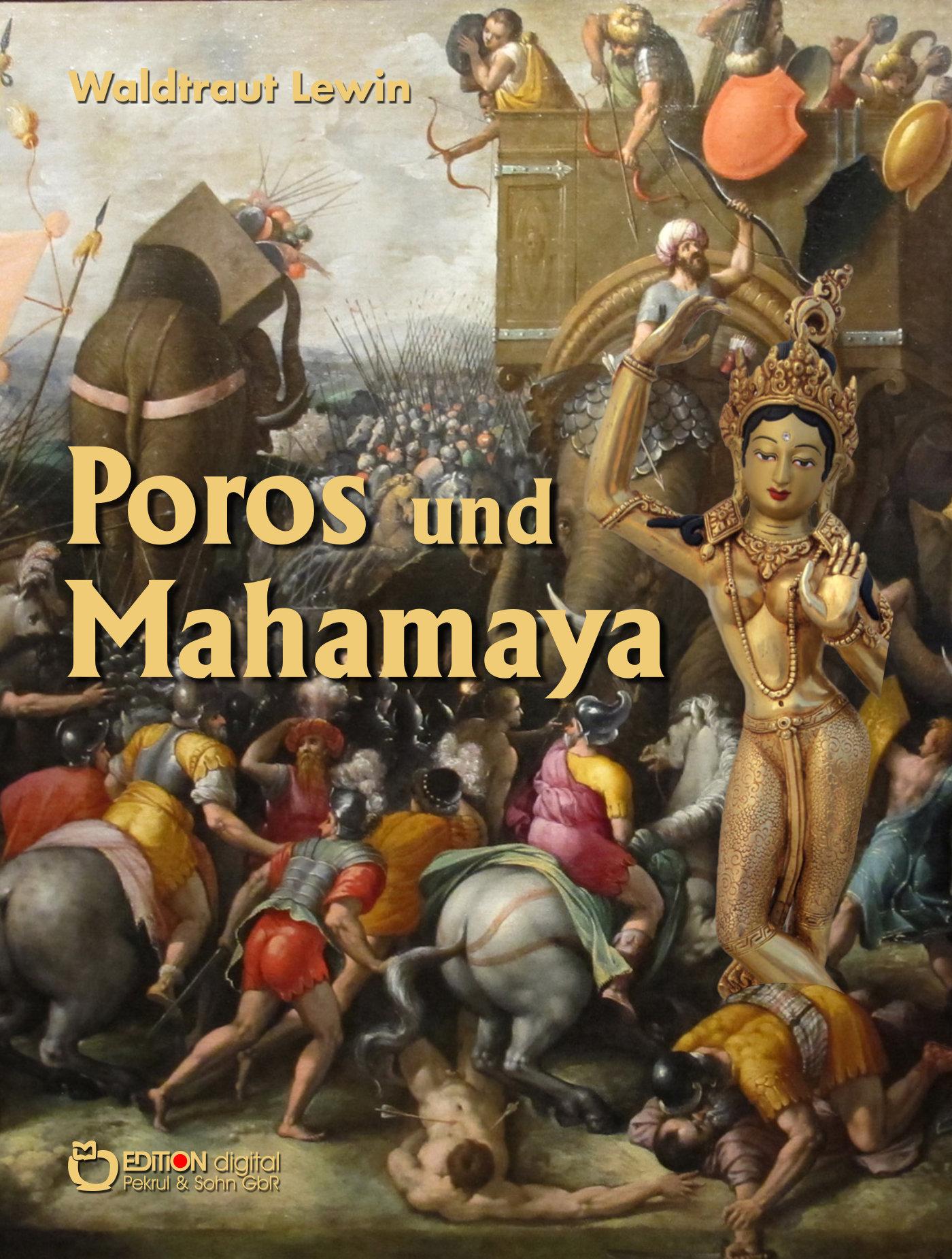 Poros und Mahamaya. Eine Geschichte aus dem alten Indien erzählt nach der Oper »Alexander in Indien« von Georg Friedrich Händel von Waldtraut Lewin