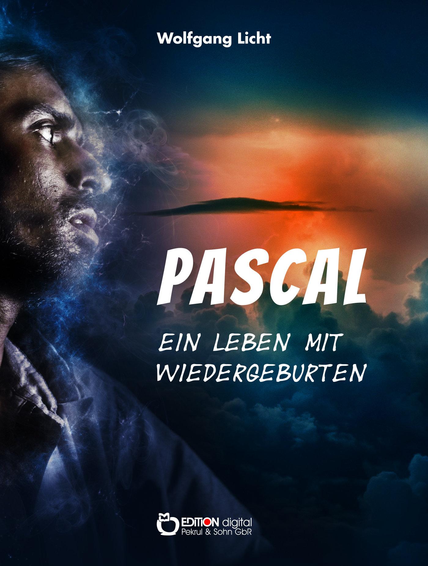 Pascal. Ein Leben mit Wiedergeburten von Wolfgang Licht
