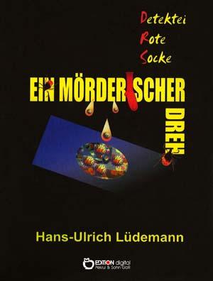 Ein mörderischer Dreh. Detektei Rote Socke, Band 2 von Hans-Ulrich Lüdemann