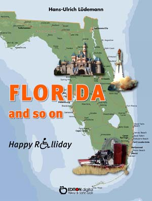 Florida and so on. Happy Rolliday III von Hans-Ulrich Lüdemann