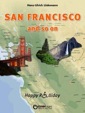 San Francisco and so on. Happy Rolliday I von Hans-Ulrich Lüdemann