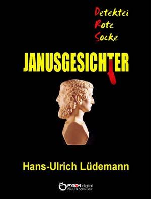 Janusgesichter. Stories aus der Klemm & Klau GmbH Ost von Hans-Ulrich Lüdemann