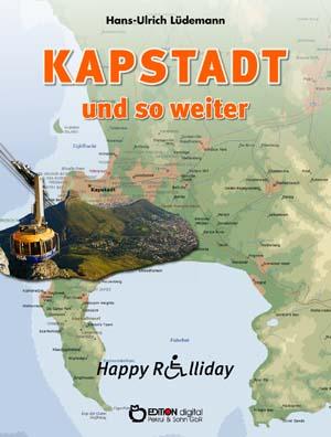 Kapstadt und so weiter. Happy Rolliday II von Hans-Ulrich Lüdemann