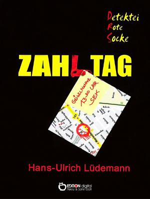 Zahltag. Detektei Rote Socke, Band 3 von Hans-Ulrich Lüdemann