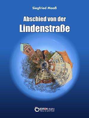 Abschied von der Lindenstraße von Siegfried Maaß