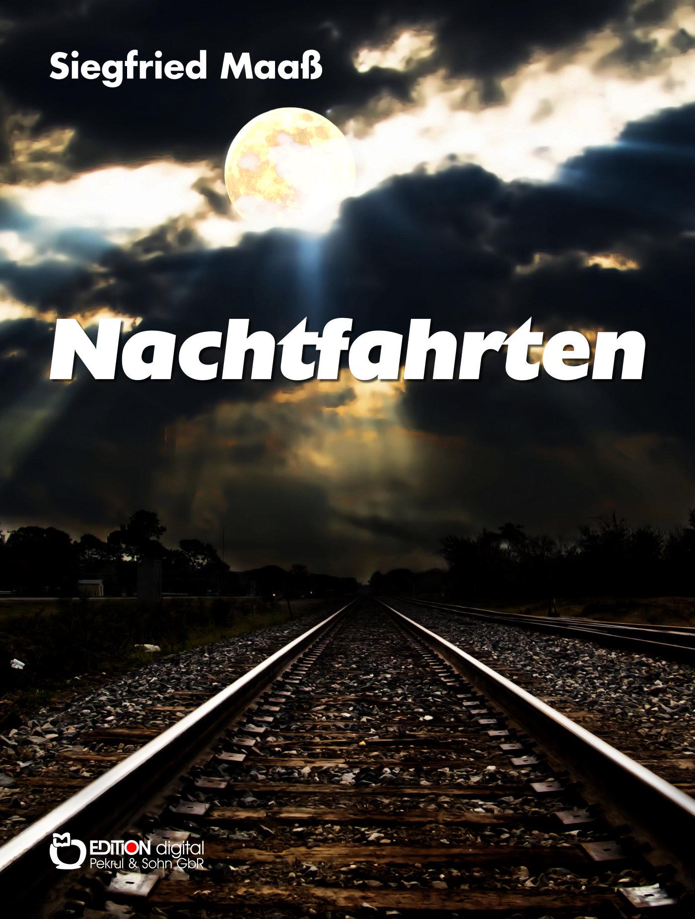 Nachtfahrten.Novelle von Siegfried Maaß