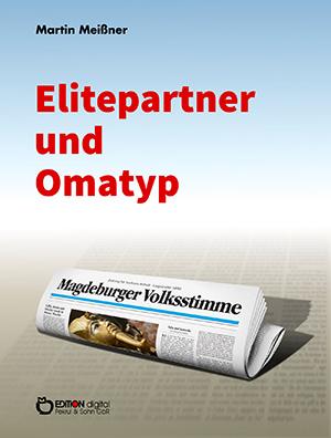 Elitepartner und Omatyp von Martin Meißner