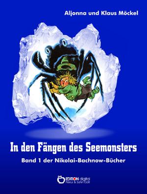 In den Fängen des Seemonsters. Band 1 der Nikolai-Bachnow-Bücher von Klaus Möckel, Aljonna Möckel (Autor)