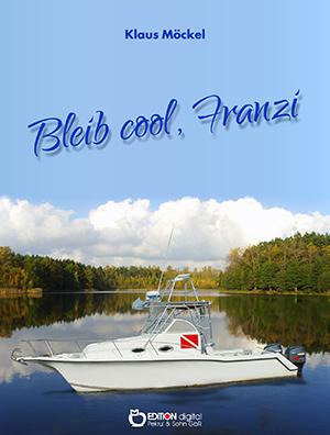 Bleib cool, Franzi von Klaus Möckel