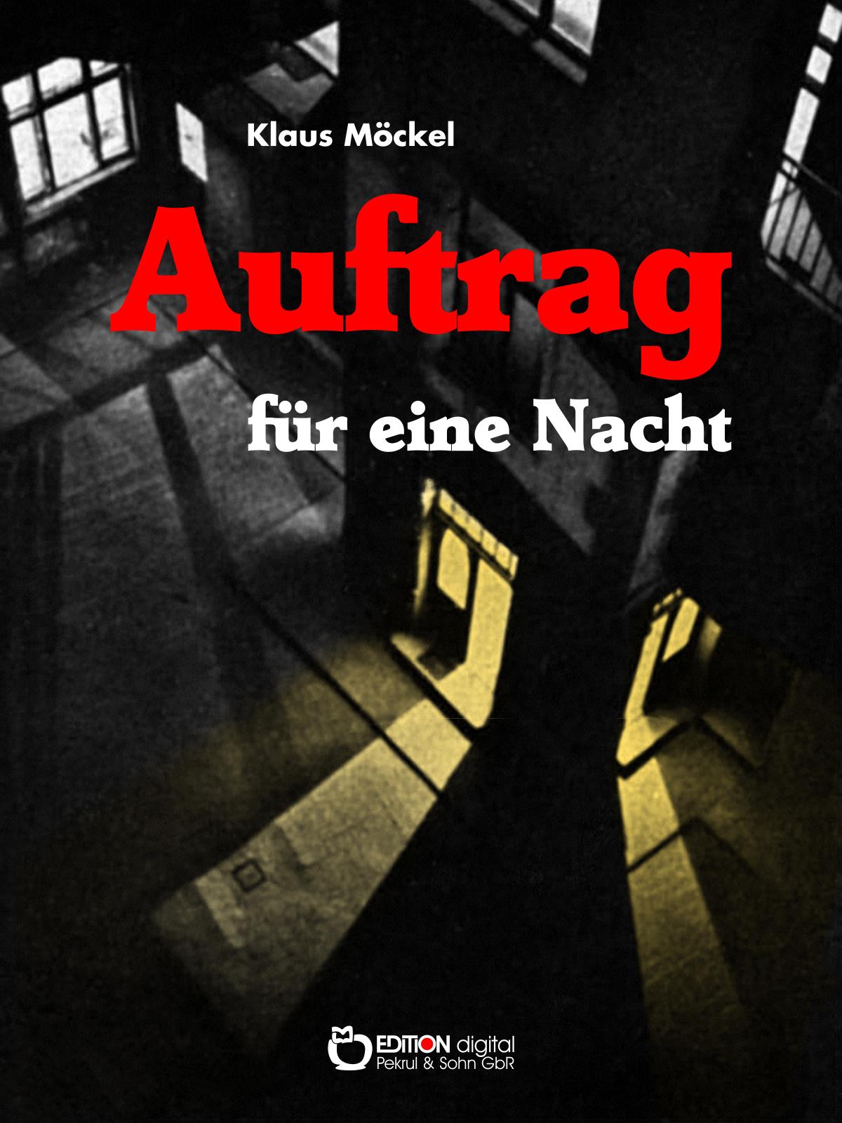Auftrag für eine Nacht. Kriminalroman von Klaus Möckel