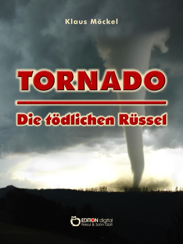 Tornado - Die tödlichen Rüssel. Fantastischer Roman von Klaus Möckel