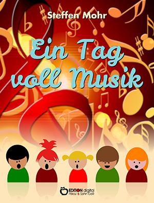 Ein Tag voll Musik. Beschäftigungsbuch für kleine Kinder von Steffen Mohr